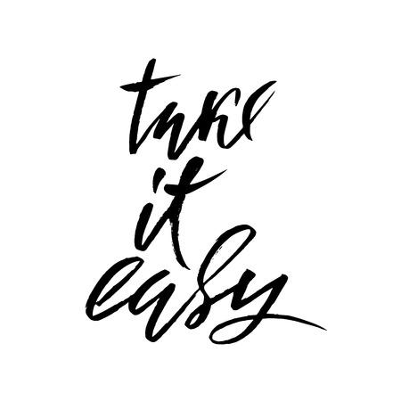 Take it easy. Hand drawn lettering. Vector typography design. Handwritten inscription Illustration