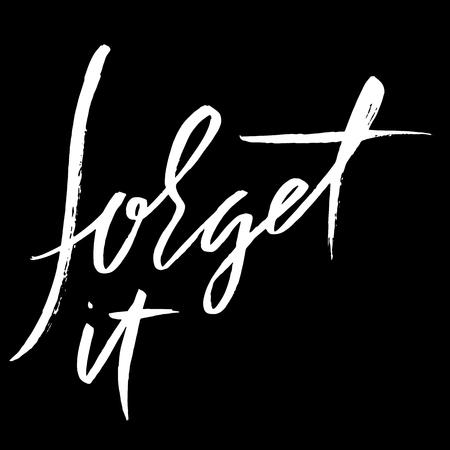 cotizacion: Forget it. Hand drawn lettering. Vector typography design. Handwritten inscription.