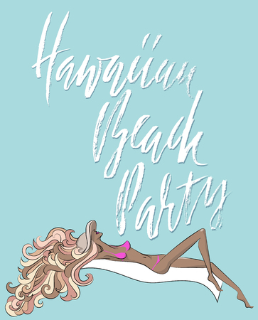 Hand drawn phrase Hawaiian Beach Party. Modern dry brush lettering design for posters, cards, invitations, stickers, banners, ets. Vector typography illustration. Girl sunbathing in a had.