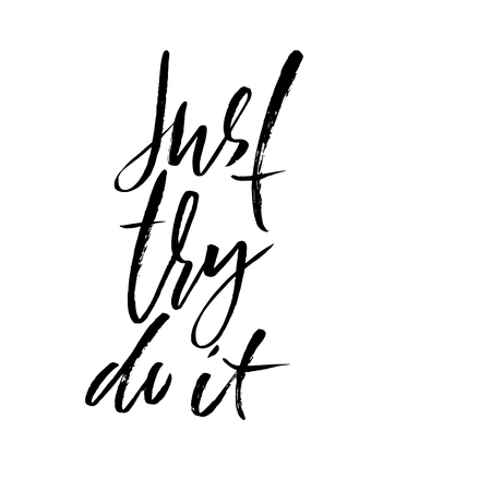just do it: Hand drawn vector lettering. Motivating modern dry brush calligraphy. Handwritten lettered quote. Home decoration. Printable phrase. Just try do it. Stock Photo