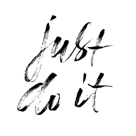 just do it: Hand drawn vector lettering. Motivation modern dry brush calligraphy. Handwritten quote. Printable phrase. Just do it.