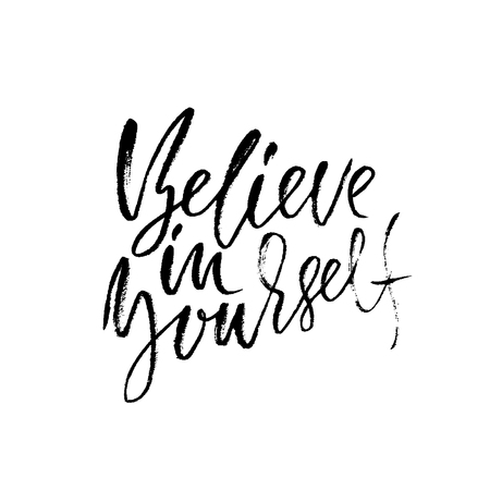 Hand drawn believe in yourself lettering on white background.