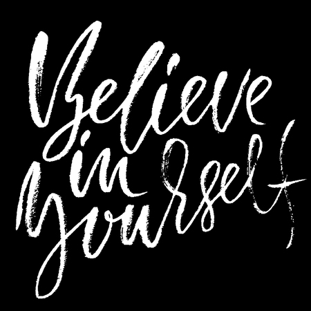Hand drawn vector lettering. Motivation modern dry brush calligraphy. Handwritten quote. Home decoration. Printable phrase. Believe in yourself.