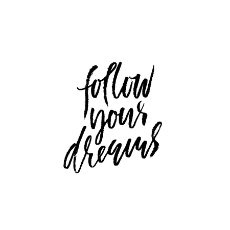 Follow your dreams. Hand drawn dry brush lettering. Ink illustration. Modern calligraphy phrase vector illustration.
