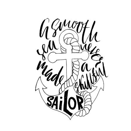 Motivational quote calligraphy. A smooth sea never made a skilled sailor. 矢量图片