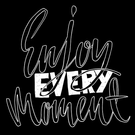Enjoy every moment. Hand drawn dry brush lettering. Ink illustration. Modern calligraphy phrase. Vector illustration