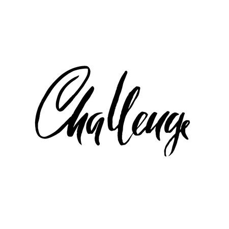 Challenge dry brush lettering. Modern calligraphy. Vector illustration Illustration
