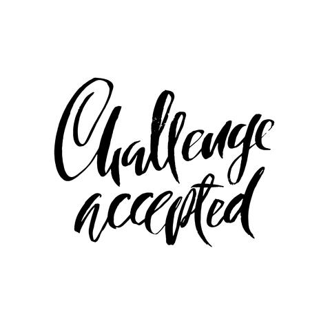 Challenge accepted dry brush lettering design. Illustration