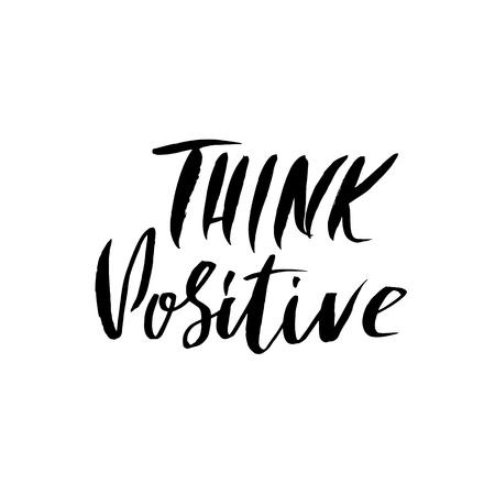 Think positive. Dry brush lettering. Modern calligraphy. Ink vector illustration. Ilustração