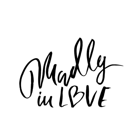 Madly in love. Handdrawn calligraphy for Valentines day. Ink illustration. Modern dry brush lettering. Vector illustration.