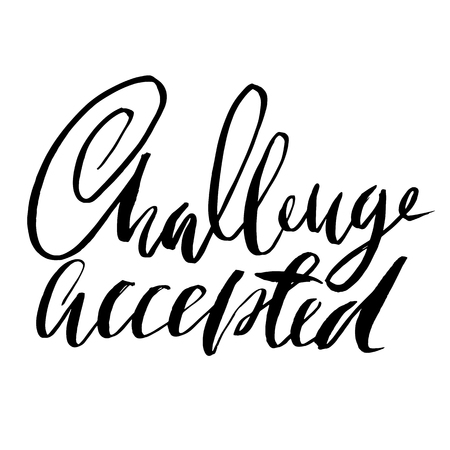 Challenge accepted. Dry brush lettering. Modern calligraphy. Vector illustration