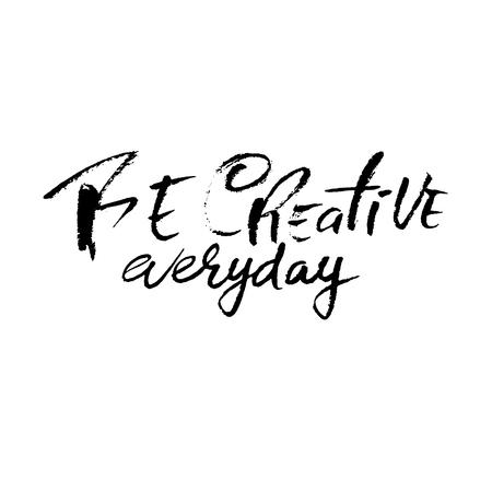 Be creative everyday. Hand drawn dry brush motivational lettering. Ink illustration. Modern calligraphy phrase. Vector illustration. 向量圖像