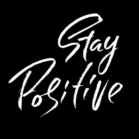 Stay Positive. Hand drawn dry brush motivational lettering. Ink illustration. Modern calligraphy phrase. Vector illustration.