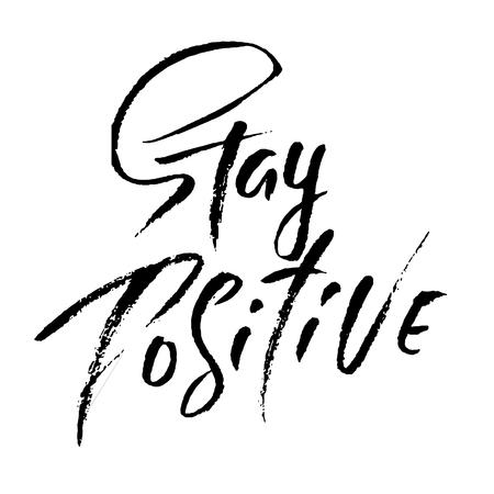 Stay Positive. Hand drawn dry brush motivational lettering. Ink illustration. Modern calligraphy phrase. Vector illustration