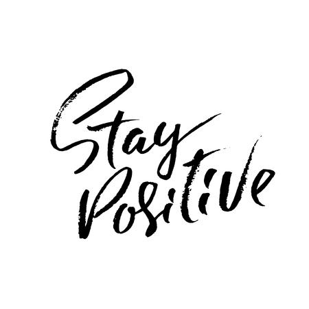 Blijf positief. Hand getekend droge borstel motiverende letters. Inkt illustratie. Moderne kalligrafie zin. Vector illustratie