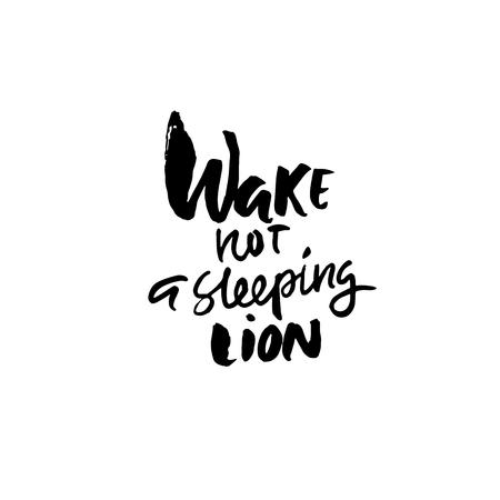Wake not a sleeping lion. Hand drawn lettering. Vector typography design. Handwritten inscription.