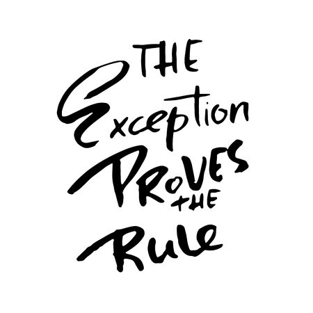 The exception proves the rule Hand drawn lettering. Vector typography design. Ilustração
