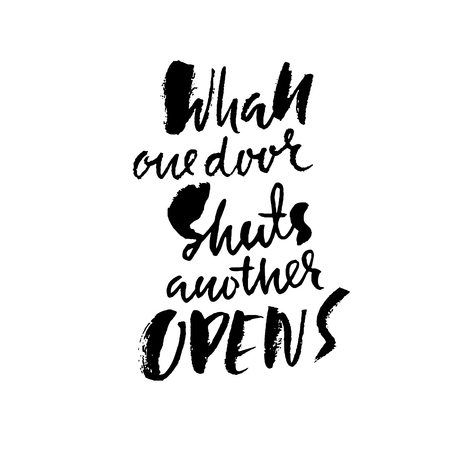 Whan one door shuts anover opens. Hand drawn lettering. Vector typography design. Handwritten inscription.