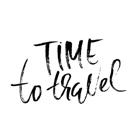 Time to travel. Hand drawn phrase. Ink handwritten illustration. Modern dry brush calligraphy. Vector illustration.