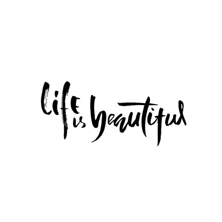 Motivational modern brush lettering. Life is beautiful. Vector calligraphy illustration Çizim