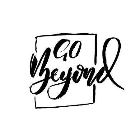 Go beyond. Owerflow. Modern dry brush lettering. Vector typography design Stock Photo