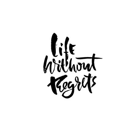 Life without regrets. Hand drawn dry brush lettering. Ink illustration. Modern calligraphy phrase. Vector illustration Ilustracje wektorowe