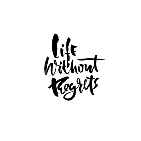 Life without regrets. Hand drawn dry brush lettering. Ink illustration. Modern calligraphy phrase. Vector illustration