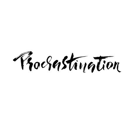 Procrastination banner. Hand drawn modern brush lettering. Vector illustration