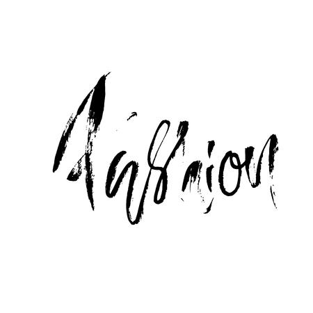 Vector illustration handwritten calligraphy poster. Fashion lettering. Vector illustration. Modern dry brush inscription Ilustração
