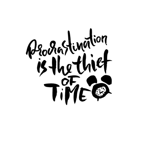 Procrastination is the thief of time banner. Hand drawn modern brush lettering. Vector illustration. Illustration