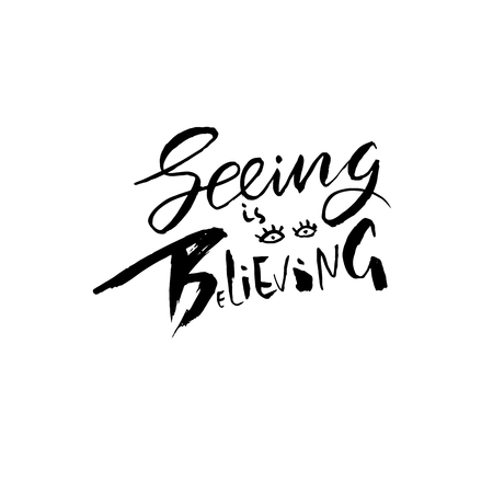 Seeing is believing. Hand drawn dry brush lettering. Ink illustration. Modern calligraphy phrase. Vector illustration Illusztráció