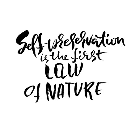 Self-preservation is the first law of nature. Hand drawn dry brush lettering. Ink illustration. Modern calligraphy phrase. Vector illustration Иллюстрация