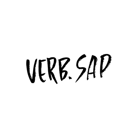 Verb. sap. Hand drawn dry brush lettering. Ink illustration. Modern calligraphy phrase. Vector illustration Иллюстрация