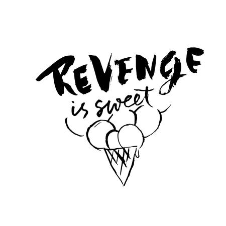 Revenge is sweet. Hand drawn dry brush lettering. Ink illustration. Modern calligraphy phrase. Vector illustration Vektoros illusztráció