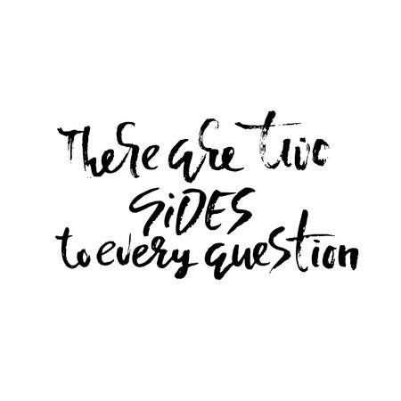 Elke vraag heeft twee kanten. Hand getekende droge borstel belettering. Inkt illustratie. Moderne kalligrafie zin. vector illustratie