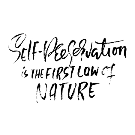 Self-preservation is the first law of nature. Hand drawn dry brush lettering. Ink illustration. Modern calligraphy phrase. Vector illustration Illusztráció