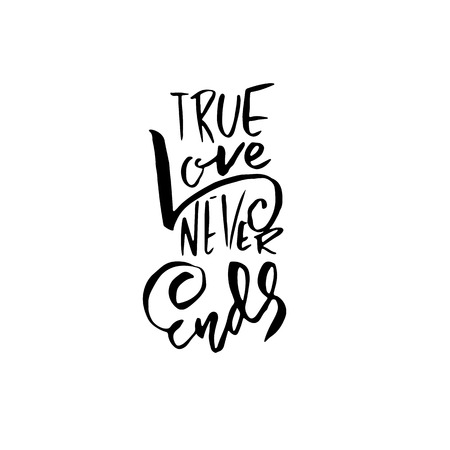 A true love story never ends. Modern dry brush calligraphy poster. Vector illustration