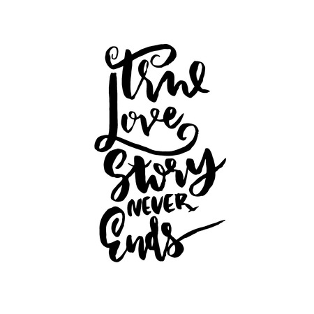 True love story never ends. Brush calligraphy. Modern brush lettering isolated on white background for Valentines day card, wedding card, poster. Vector illustration