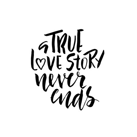 A true love story never ends. Brush calligraphy, handwritten text isolated on white background for Valentine card, wedding card, poster. Vector illustration