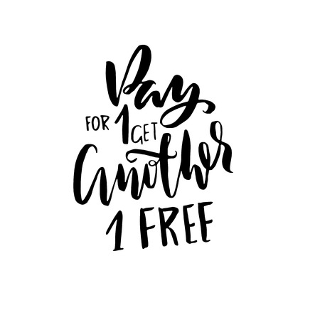 Pay for one get another one free. Handdrawn lettering. Coupon typography banner. Hand drawn vector illustration Illustration