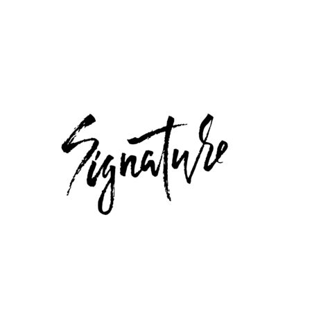 Signature. Dry brush lettering. Vector illustration.