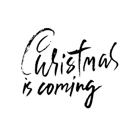 Vector Christmas calligraphy. Handwritten modern dry brush lettering. Typography poster. Christmas is coming