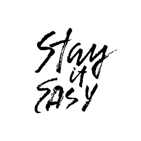 Stay it easy. Dry brush lettering.Typography poster design. Vector illustration.