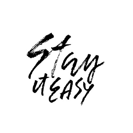 Stay it easy. Dry brush lettering.Typography poster design. Vector illustration