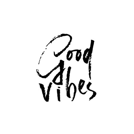 Good vibes. Hand drawn modern dry brush lettering. Handwritten calligraphy card. Vector illustration