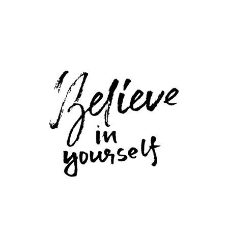 Hand drawn vector lettering. Motivation modern dry brush calligraphy. Handwritten banner. Printable phrase. Believe in yourself Ilustração