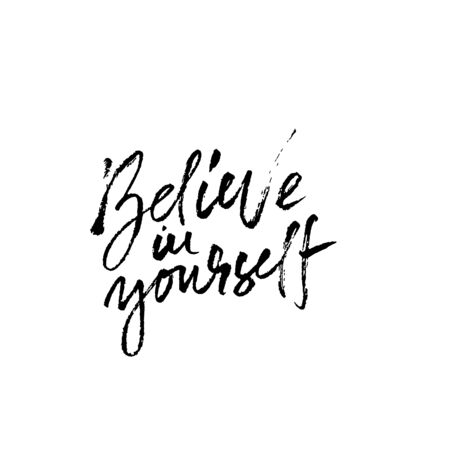 Hand drawn vector lettering. Motivation modern dry brush calligraphy. Handwritten banner. Printable phrase. Believe in yourself.
