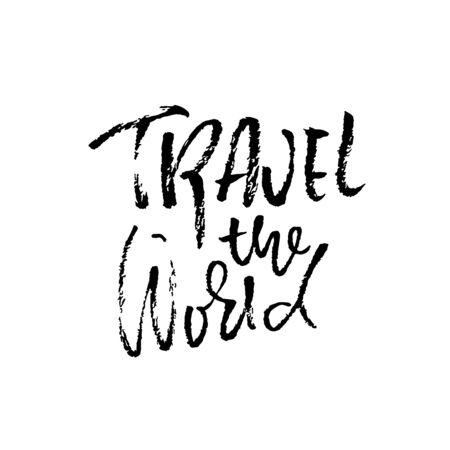 Travel the world. Ink handwritten illustration. Modern dry brush calligraphy. Vector illustration.