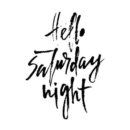 Hand drawn vector lettering. Modern dry brush calligraphy. Hand lettered quote. Hello saturday night. Illusztráció
