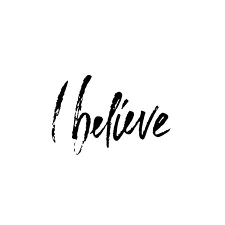 Hand drawn vector lettering. Motivation modern dry brush calligraphy. Handwritten banner. Printable phrase. I believe